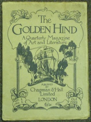 The Golden Hind. A Quarterly Magazine of Art and Literature, Volume One, Number 1. Edit,...