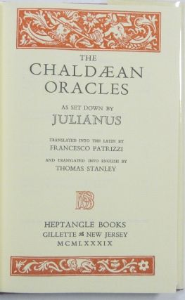 The Chaldæan Oracles attributed to Zoroaster as set down by Julianus ... with the extant Commentaries of Proclus Psellus & Pletho [ Chaldaean, Chaldean ].