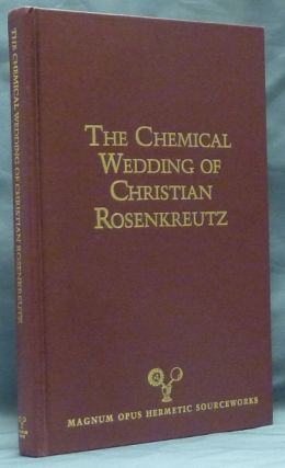 The Chemical Wedding of Christian Rosenkreutz; Magnum Opus Hermetic Sourceworks #18. Introduction...