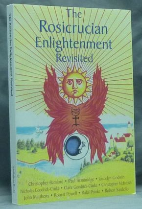 The Rosicrucian Enlightenment Revisited.
