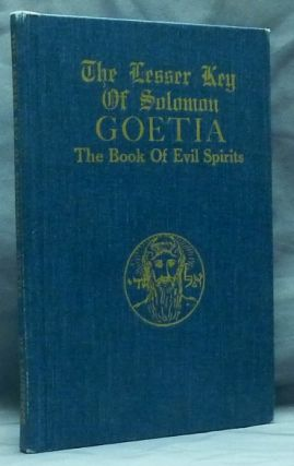 The Lesser Key of Solomon Goetia The Book of Evil Spirits; Contains 200 diagrams and seals for...
