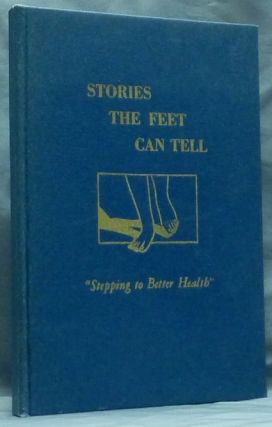 "Stories The Feet Can Tell. ""Stepping to Better Health."" Alternative Medicine, Eunice D. INGHAM, Eunice Ingham Stopfel."