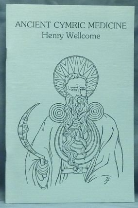 Ancient Cymric Medicine. Celts and Druids, Henry WELLCOME.