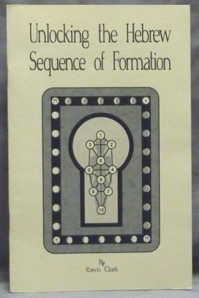 Unlocking the Hebrew Sequence of Formation. Rawn CLARK.