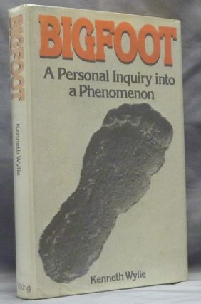 Bigfoot, A Personal Inquiry into the Phenomenon. Cryptozoology, Kenneth WYLIE.