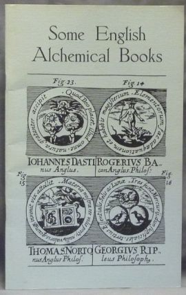 Some English Alchemical Books - Being an Address delivered to The Alchemical Society on Friday, October 10th, 1913. Professor John FERGUSON.