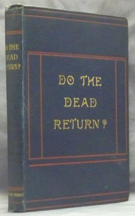 Do The Dead Return? A Record of Experiences in Spiritualism. ANONYMOUS A. Clergyman of the Church of England, A. E. Waite association.