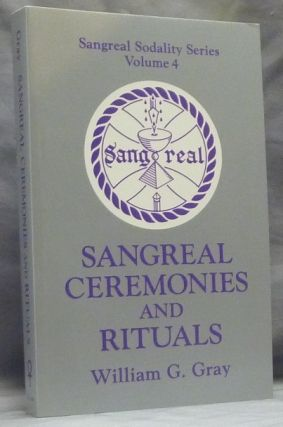 Sangreal Ceremonies and Rituals ( Sangreal Sodality Series Volume 4 ).