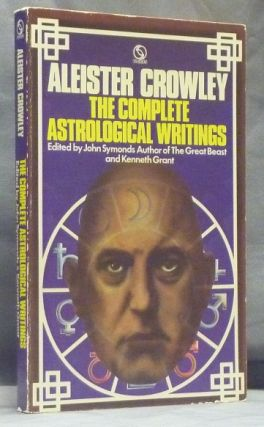 The Complete Astrological Writings. John Symonds, Kenneth Grant.