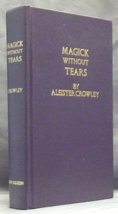 Magick Without Tears. Edited, a, Israel Regardie.