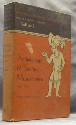 Handbook of Middle American Indians: Archaeology of Southern Mesoamerica: Volume Two, Part One...