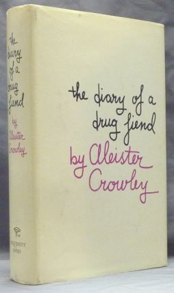 The Diary of a Drug Fiend. Aleister CROWLEY, New, Leslie Shepard.