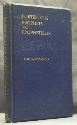 Portentous Prophets and Prophetesses. Occultistic, (Mme. Blavatsky and others);...