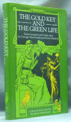 The Gold Key and the Green Life, Some Fantasies and Celtic Tales. Collected and, Elizabeth...