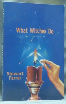 What Witches Do. A Modern Coven Revealed. Stewart FARRAR, Signed, signed Janet Farrar