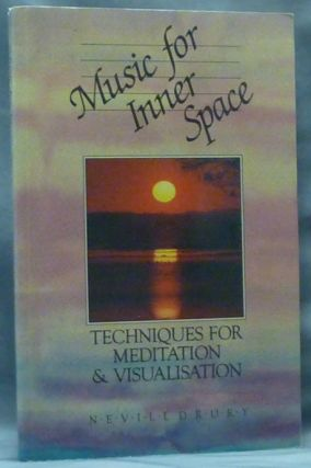Music for Inner Space: Techniques for Meditation and Visualisation. Nevill DRURY