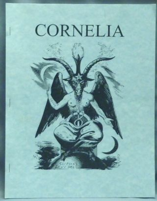 Cornelia. The Magazine of the Magickal, Mystical and often Personal Writings of J. Edward...