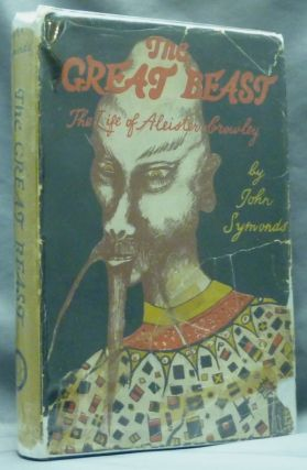 The Great Beast. The Life of Aleister Crowley. John SYMONDS, Aleister Crowley