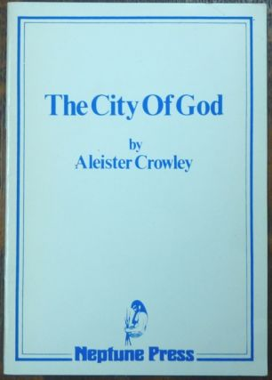 The City of God: A Rhapsody. Aleister CROWLEY