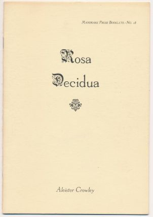 Rosa Decidua; Mandrake Press Booklets series. Aleister CROWLEY