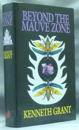 Beyond the Mauve Zone. Kenneth GRANT, Associate of Aleister Crowley