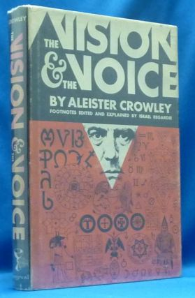 The Vision and the Voice. Liber XXX Aervm vel Saecvli Svb Figura. Being of the Angels of the 30 Aethyrs. Aleister CROWLEY, Text and Footnotes, Introduction and Explanation of, Israel Regardie.