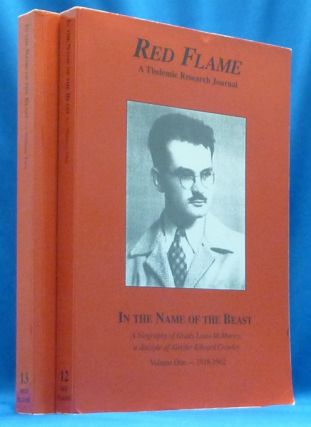 Red Flame A Thelemic Research Journal. Nos. 12 & 13: In the Name of the Beast. A biography of Grady Louis McMurtry, a disciple of Aleister Edward Crowley. Volume One 1918-1962 & Volume Two 1962 - 1985. J. Edward CORNELIUS, signed Jerry Cornelius, Aleister re: CROWLEY.