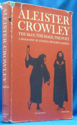 Aleister Crowley: the Man, the Mage, the Poet. Charles Richard CAMMELL, John C. Wilson.