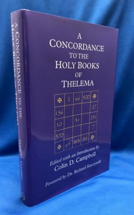 A Concordance to the Holy Books of Thelema. Colin D. CAMPBELL, Richard Kaczynski - Signed, Aleister Crowley.