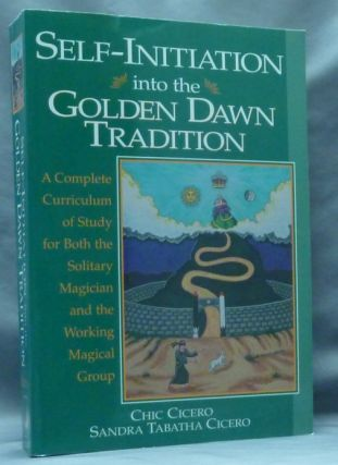 Self-Initiation into the Golden Dawn Tradition. A Complete Curriculum of Study for Both the...