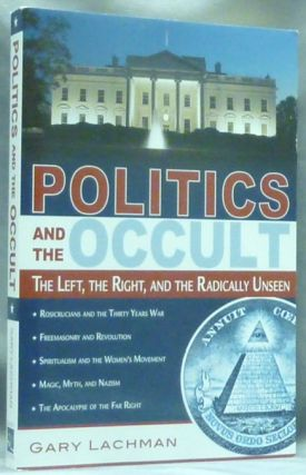 Politics and the Occult: The Left, the Right, and the Radically Unseen.