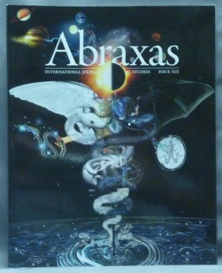 Abraxas: An International Journal of Esoteric Studies - Issue 6, Autumn 2014. Abraxas Journal, Various authors, Robert ANSELL, Christina Oakley Harrington.