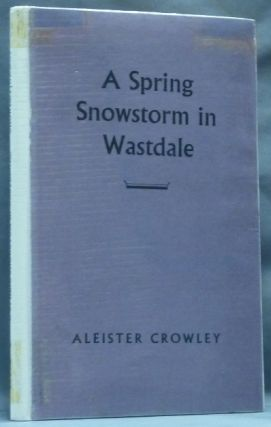 A Spring Snowstorm in Wastdale. Aleister CROWLEY.