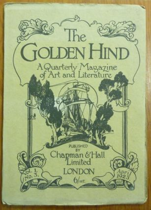 The Golden Hind, A Quarterly magazine of Art & Letter, Vol. 1 No. 3, April 1923. Edit,...