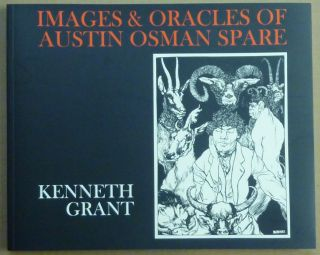 Images and Oracles of Austin Osman Spare. Kenneth GRANT, Steffi, Austin Osman Spare.
