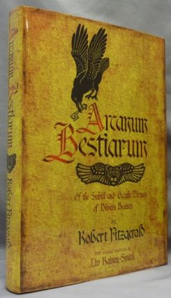 Arcanum Bestiarum, Of the Subtil and Occult Virtues of Divers Beasts. Occult, Robert FITZGERALD