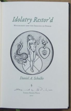 Idolatry Restor'd: Witchcraft and the Imaging of Power.