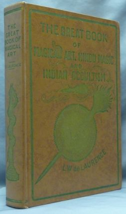 The Great Book of Magical Art, Hindu Magic And East Indian Occultism and The Book of Secret...