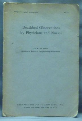 Deathbed Observations by Physicians and Nurses, Parapsychological Monographs, No. 3.