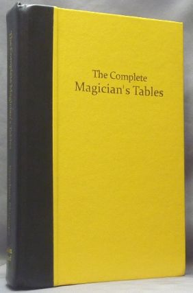 The Complete Magician's Tables; The Most Complete tabular Set of Magic, Kabbalistic, Alchemic, Angelic, Astrologic, Chivalric, Demonic, Elemental, Emblem, Enochian, Gematric, Geomantic, Grimoire, Gematria, I Ching, Isosephic, Tarot, Pagan Pantheon, Planetary, Perfume, Plant, Polytheistic, Religious, Tarot, Zodiacal and Character Correspondences in More Than 840 Tables. Stephen SKINNER.
