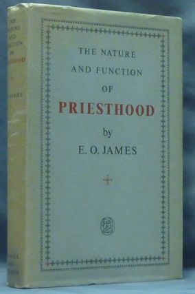 The Nature and Function of the Priesthood. Ancient Paganism, E. O. JAMES.
