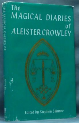 The Magical Diaries of Aleister Crowley. Tunisia, 1923. Aleister CROWLEY, Stephen Skinner.