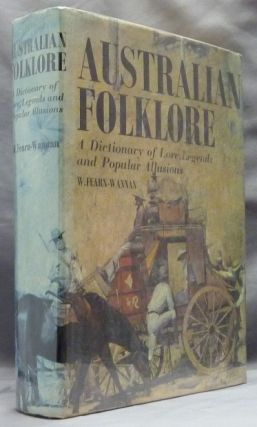 Australian Folklore: A Dictionary of Lore, Legends and Popular Allusions. W. FEARN-WANNAN, Bill...