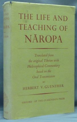 The Life and Teaching of Naropa. Translated from the Original Tibetan with a Philosophical...