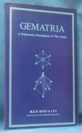 Gematria. A Preliminary Investigation of The Cabala contained in the Coptic Gnostic Books and of...