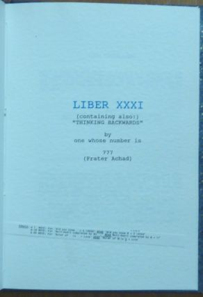 "Liber XXXI (containing also:) "" Thinking Backwards"" by One Whose Number is 777 (Frater Achad)."