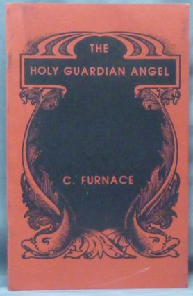 The Holy Guardian Angel. C. FURNACE, Signed, Aleister Crowley - related works.