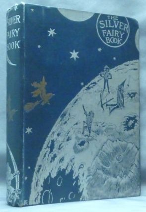 The Silver Fairy Book. Fairy Tales, including, Sarah Bernhardt, as well as translations from...