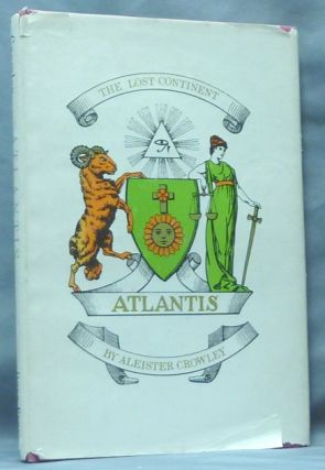 Atlantis. Liber LI. The Lost Continent. Aleister CROWLEY, Kenneth Anger