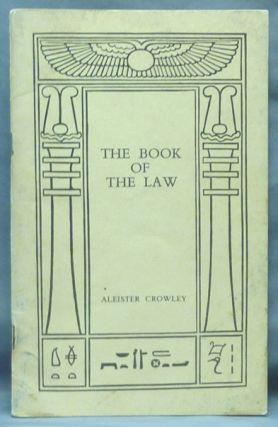 AL (Liber Legis) The Book of the Law. Sub Figura XXXI, as delivered by 93 - Aiwass - 418 to Ankh-f-n-khonsu The Priest of the Princes who is 666. Aleister CROWLEY.